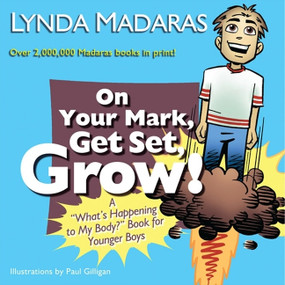 "On Your Mark, Get Set, Grow! (A ""What's Happening to My Body?"" Book for Younger Boys) - 9781557047816 by Lynda Madaras, Paul Gilligan, 9781557047816"