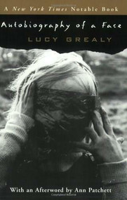 Autobiography of a Face by Lucy Grealy, 9780060569662
