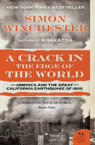 A Crack in the Edge of the World (America and the Great California Earthquake of 1906) by Simon Winchester, 9780060572006