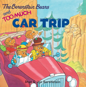 The Berenstain Bears and Too Much Car Trip by Jan Berenstain, Jan Berenstain, Stan Berenstain, 9780060573843