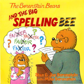 The Berenstain Bears and the Big Spelling Bee by Jan Berenstain, Jan Berenstain, Stan Berenstain, Mike Berenstain, 9780060573867