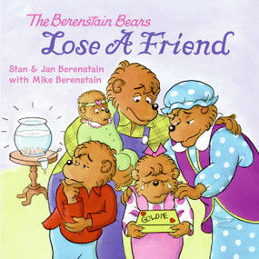 The Berenstain Bears Lose a Friend by Jan Berenstain, Jan Berenstain, Stan Berenstain, Mike Berenstain, 9780060573898