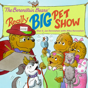The Berenstain Bears' Really Big Pet Show by Jan Berenstain, Jan & Mike Berenstain, Mike Berenstain, 9780060573904