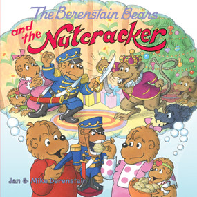 The Berenstain Bears and the Nutcracker by Jan Berenstain, Jan Berenstain, Mike Berenstain, Mike Berenstain, 9780060573966