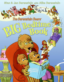 The Berenstain Bears' Big Bedtime Book by Jan Berenstain, Stan & Jan Berenstain, Stan Berenstain, Mike Berenstain, 9780060574345