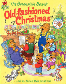 The Berenstain Bears' Old-Fashioned Christmas by Jan Berenstain, Jan Berenstain, Mike Berenstain, 9780060574437