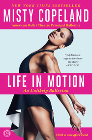 Life in Motion (An Unlikely Ballerina) by Misty Copeland, 9781476737997