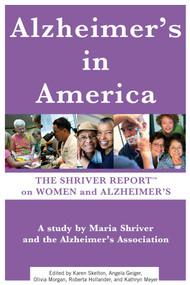 Alzheimer's In America (The Shriver Report on Women and Alzheimer's) by Maria Shriver, 9781451639872