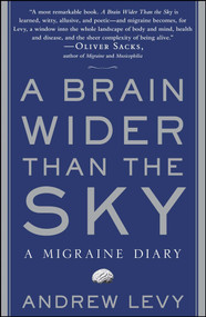 A Brain Wider Than the Sky (A Migraine Diary) by Andrew Levy, 9781416572510
