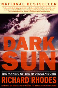 Dark Sun (The Making Of The Hydrogen Bomb) by Richard Rhodes, 9780684824147
