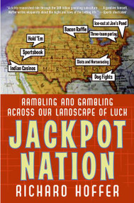 Jackpot Nation (Rambling and Gambling Across Our Landscape of Luck) by Richard Hoffer, 9780060761455