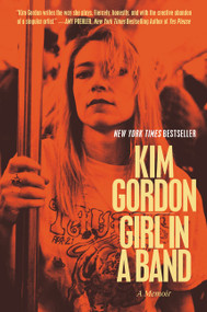 Girl in a Band (A Memoir) by Kim Gordon, 9780062295903