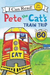 Pete the Cat's Train Trip by James Dean, James Dean, Kimberly Dean, 9780062303851