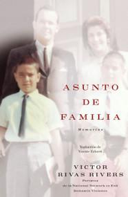Asunto de familia (A Private Family Matter) (Memorias (A Memoir)) by Victor Rivas Rivers, 9781416537298
