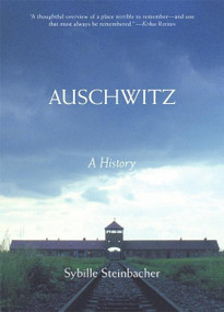 Auschwitz (A History) by Sybille Steinbacher, 9780060825829