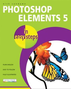 Photoshop Elements 5 in easy steps by Nick Vandome, 9781840783339