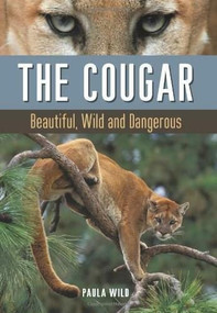 The Cougar (Beautiful, Wild and Dangerous) by Paula Wild, 9781771620024