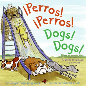 Perros! Perros!/Dogs! Dogs! (Bilingual Spanish-English Children's book) by Ginger Foglesong Guy, Sharon Glick, 9780060835743