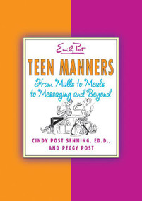Teen Manners (From Malls to Meals to Messaging and Beyond) by Cindy Post Senning, Sharon Watts, Peggy Post, 9780060881986