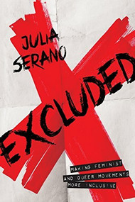 Excluded (Making Feminist and Queer Movements More Inclusive) by Julia Serano, 9781580055048