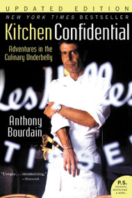 Kitchen Confidential Updated Ed (Adventures in the Culinary Underbelly) by Anthony Bourdain, 9780060899226
