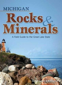 Michigan Rocks & Minerals (A Field Guide to the Great Lake State) (Miniature Edition) by Dan R. Lynch, Bob Lynch, 9781591932390