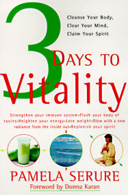 3 Days to Vitality (Cleanse Your Body, Clear Your Mind, Claim Your Spirit) by Pamela Serure, 9780060928865