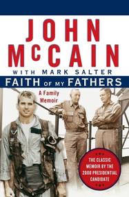 Faith of My Fathers (A Family Memoir) by John McCain, Mark Salter, 9780060957865