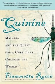 Quinine (Malaria and the Quest for a Cure That Changed the World) by Fiammetta Rocco, 9780060959005