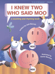 I Knew Two Who Said Moo (A Counting and Rhyming Book) by Judi Barrett, Daniel Moreton, 9780689859359