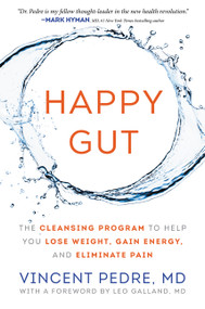 Happy Gut (The Cleansing Program to Help You Lose Weight, Gain Energy, and Eliminate Pain) by Vincent Pedre, 9780062362162
