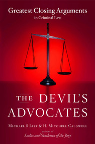 The Devil's Advocates (Greatest Closing Arguments in Criminal Law) by Michael S Lief, H. Mitchell Caldwell, 9780743246699