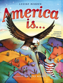 America Is... by Louise Borden, Stacey Schuett, 9781416902867