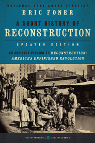 A Short History of Reconstruction [Updated Edition] by Eric Foner, 9780062370860