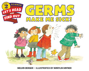 Germs Make Me Sick! by Melvin Berger, Marylin Hafner, 9780062381873