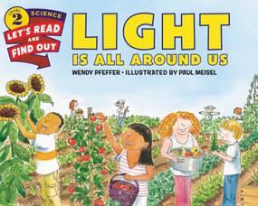Light Is All Around Us - 9780062381903 by Wendy Pfeffer, Paul Meisel, 9780062381903