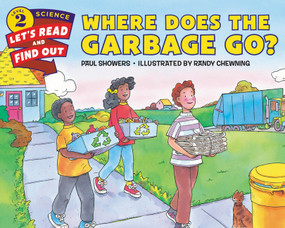 Where Does the Garbage Go? by Paul Showers, Randy Chewning, 9780062382009