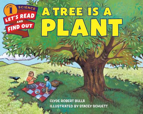 A Tree Is a Plant - 9780062382108 by Clyde Robert Bulla, Stacey Schuett, 9780062382108