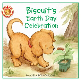 Biscuit's Earth Day Celebration by Alyssa Satin Capucilli, Pat Schories, 9780061625145