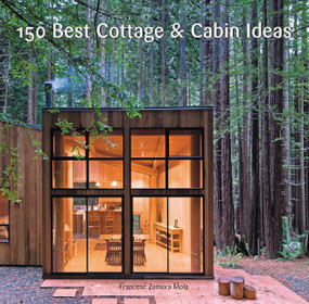 150 Best Cottage and Cabin Ideas by Francesc Zamora, 9780062395207