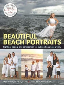 Beautiful Beach Portraits (Lighting, Posing, and Composition for Outstanding Photography) by Mary Fisk-Taylor, Jamie Hayes, 9781608957316