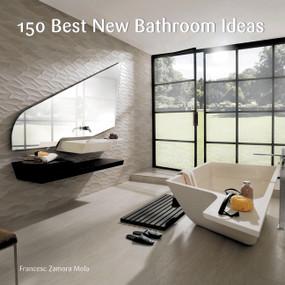 150 Best New Bathroom Ideas by Francesc Zamora, 9780062396143