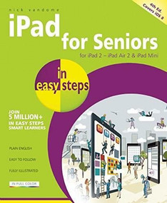 iPad for Seniors in easy steps (Covers iOS 8) by Nick Vandome, 9781840786378