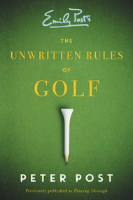 The Unwritten Rules of Golf by Peter Post, 9780062398468