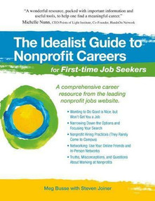 The Idealist Guide to Nonprofit Careers for First-time Job Seekers by Meg Busse, Steven Joiner, 9781933512242
