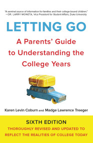Letting Go, Sixth Edition (A Parents' Guide to Understanding the College Years) by Karen Levin Coburn, Madge Lawrence Treeger, 9780062400567