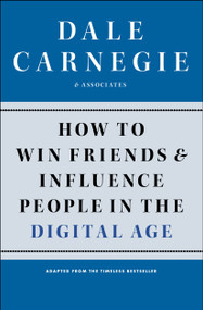 How to Win Friends and Influence People in the Digital Age by Dale Carnegie, 9781451612592