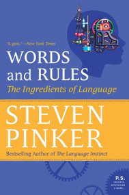 Words and Rules (The Ingredients of Language) by Steven Pinker, 9780062011909