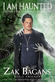 I am Haunted (Living Life Through the Dead) by Zak Bagans, Kelly Crigger, 9781628600612