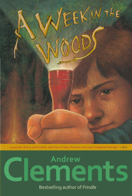 A Week in the Woods by Andrew Clements, 9780689858024